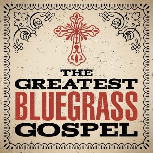 The Greatest Bluegrass Gospel von Various Artists