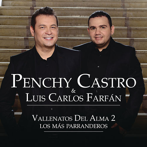 Vallenatos del Alma, Vol. 2  'Los Más Parranderos' de Penchy Castro