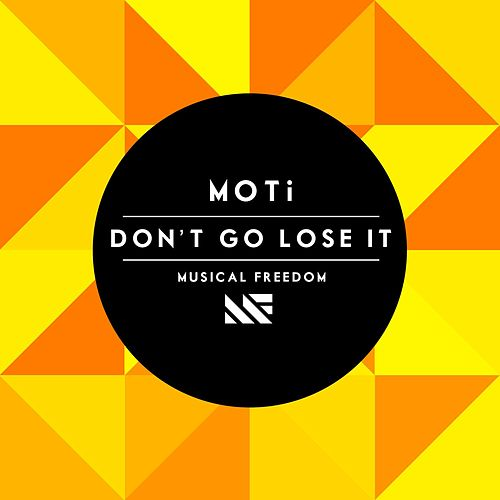 Don't Go Lose It fra MOTi