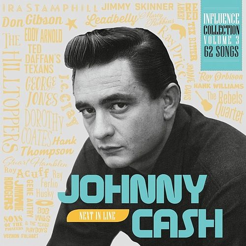 Influence Vol. 3: Johnny Cash, Next in Line by Various Artists