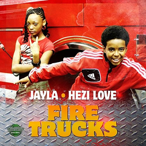 Fire Trucks (feat. Hezi Love) von Jayla