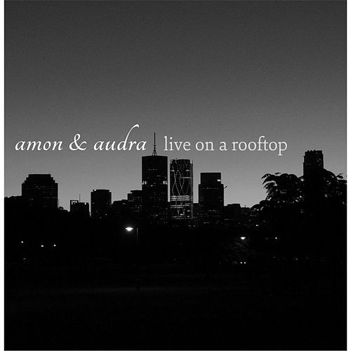 Live On a Rooftop by Amon