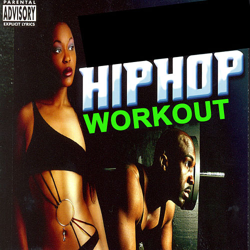 Hip Hop Workout (Crack Up the Volume and Let These Beats Be the Soundtrack of Your Workout) de Various Artists