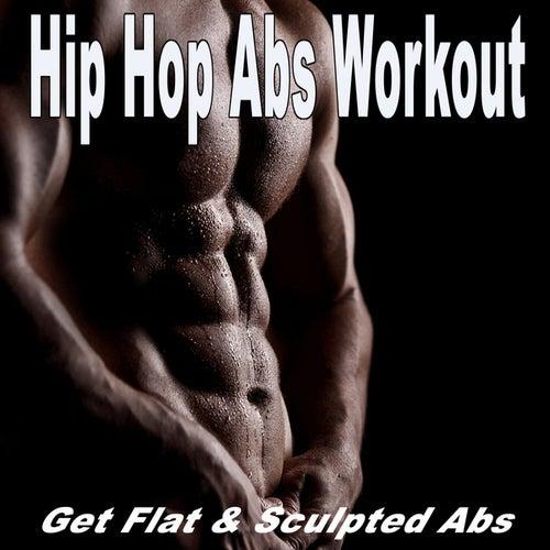 Hip Hop Abs Workout (Get Flat and Sculpted Abs) von Various Artists