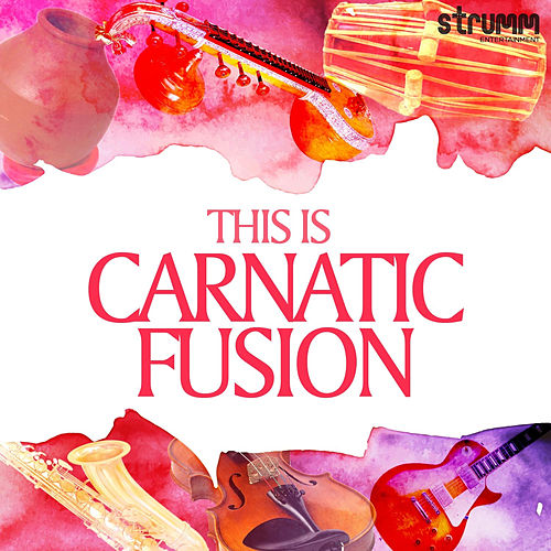 This Is Carnatic Fusion by Various Artists