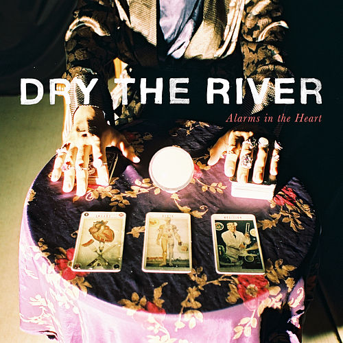 Alarms In The Heart de Dry The River