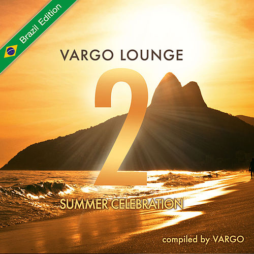Vargo Lounge - Summer Celebration, Vol. 2 (Brazil Edition) von Various Artists
