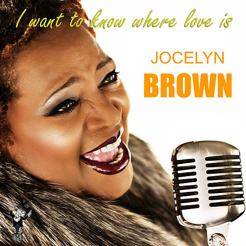 I Want to Know Where Love Is fra Jocelyn Brown
