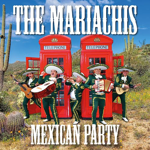 Mexican Party von The Mariachis