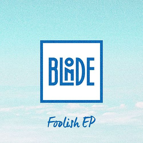 Foolish EP van Blonde