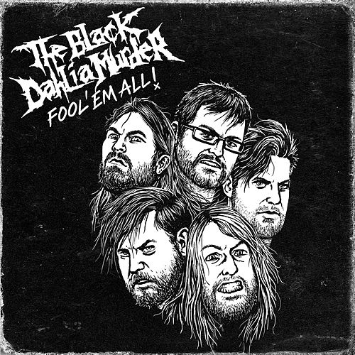 Fool 'Em All (Live) by The Black Dahlia Murder