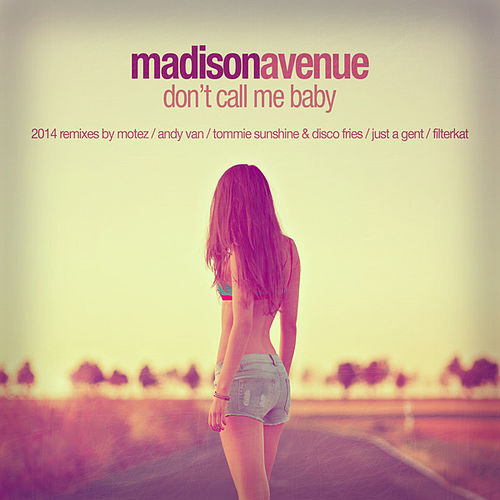 Don't Call Me Baby (2014 Remixes) by Madison Avenue