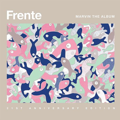 Marvin The Album - 21st Anniversary Edition (Deluxe Edition) by Frente!