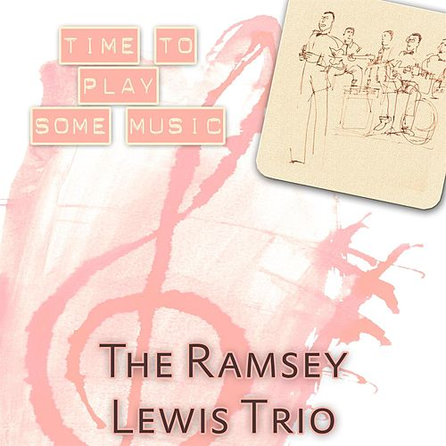 Time To Play Some Music by Ramsey Lewis