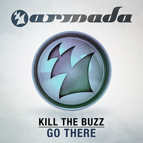 Go There by Kill The Buzz