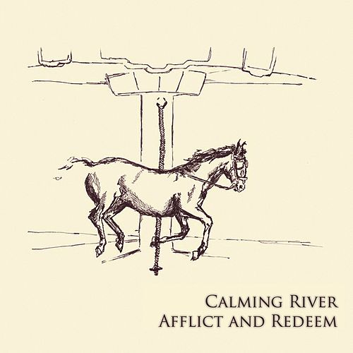 Afflict and Redeem by Calming River