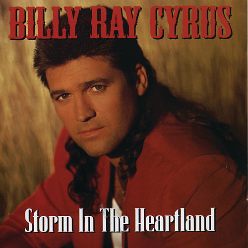 Storm In The Heartland by Billy Ray Cyrus