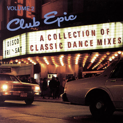 Club Epic: A Collection Of Classic Dance Mixes, Volume 2 von Various Artists