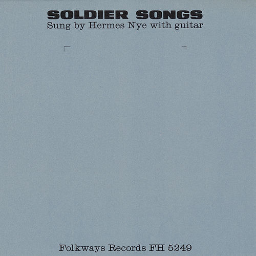 Soldier Songs by Hermes Nye