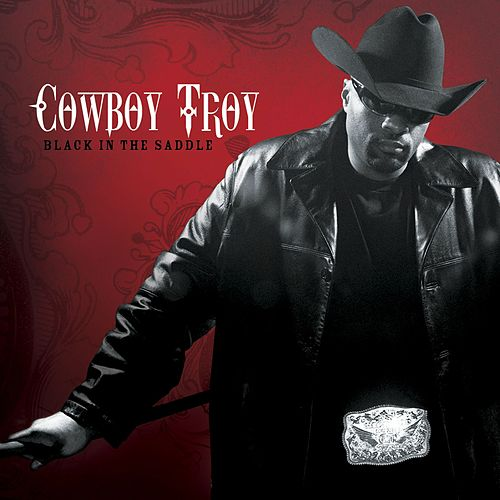 Black In The Saddle by Cowboy Troy