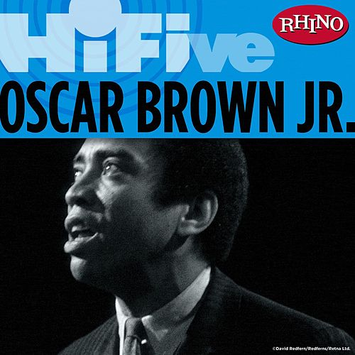 Rhino Hi-Five: Oscar Brown Jr. by Oscar Brown Jr.