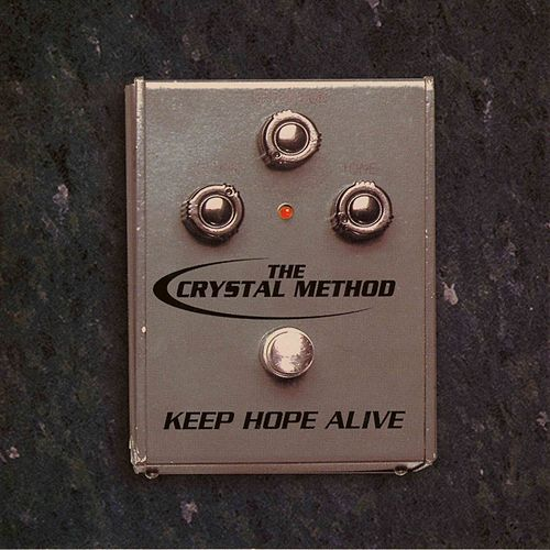 Keep Hope Alive by The Crystal Method