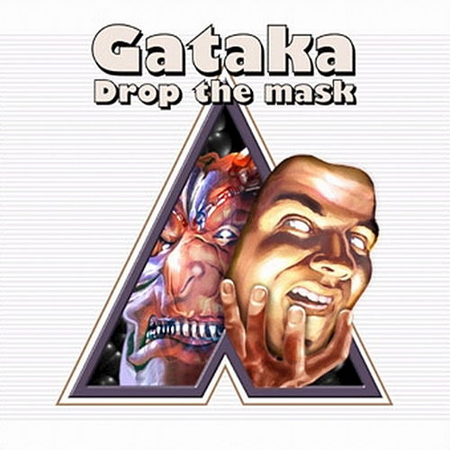 Drop The Mask von Gataka