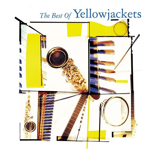 The Best Of Yellowjackets by The Yellowjackets
