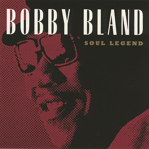 Soul Legend by Bobby Blue Bland
