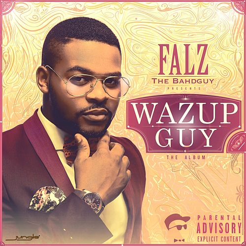 Wazup Guy: The Album by Falz