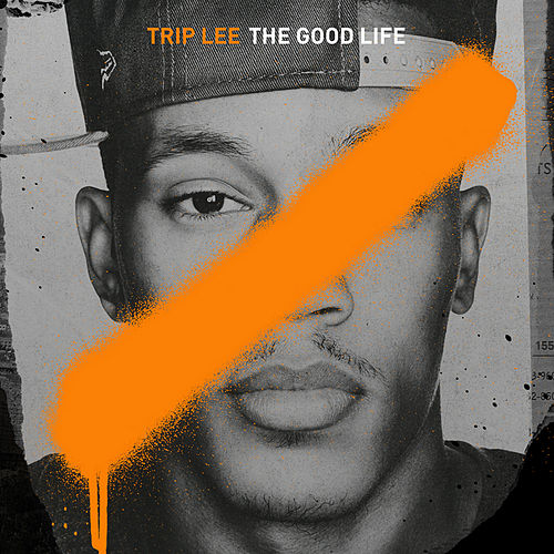 The Good Life by Trip Lee