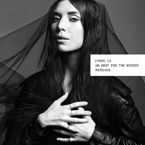 No Rest for the Wicked (Remixes) de Lykke Li