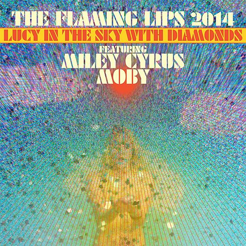 Lucy In The Sky With Diamonds [feat. Miley Cyrus and Moby] de The Flaming Lips