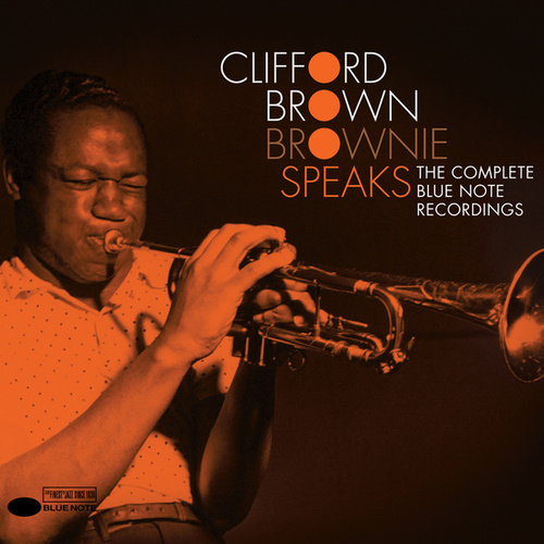 Brownie Speaks: The Complete Blue Note Recordings de Clifford Brown