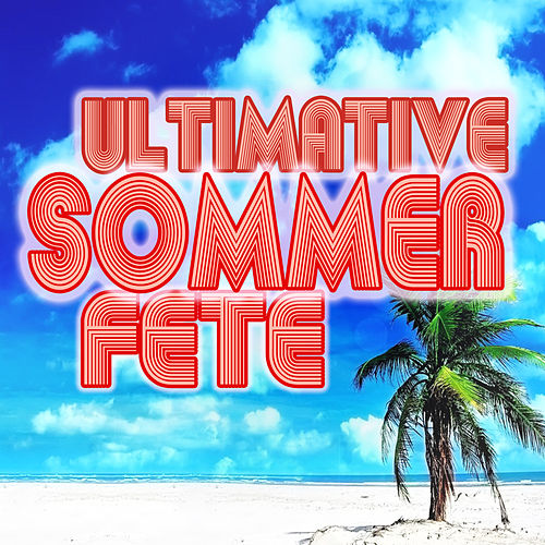 Ultimative Sommerfete de Various Artists