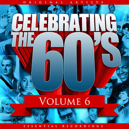 Celebrating the 60's, Vol. 6 by Various Artists