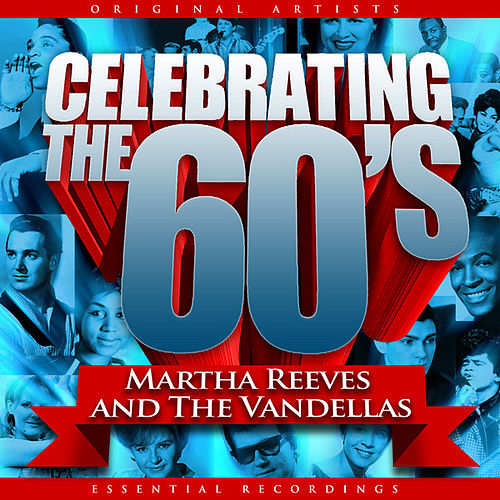 Celebrating the 60's: Martha Reeves and The Vandellas de Martha and the Vandellas