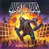Awake The Riot by Dust Bolt