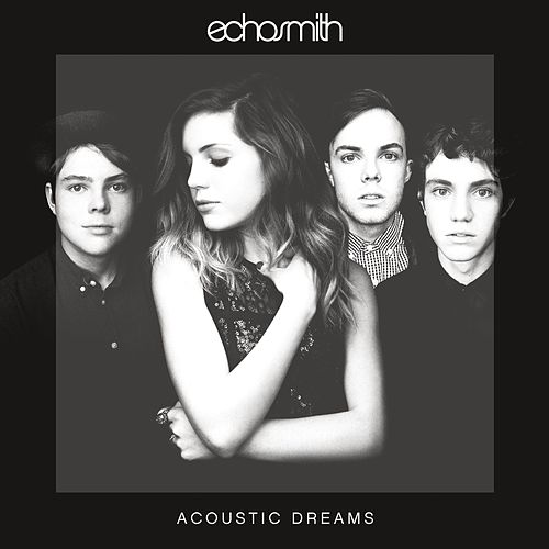 Acoustic Dreams von Echosmith