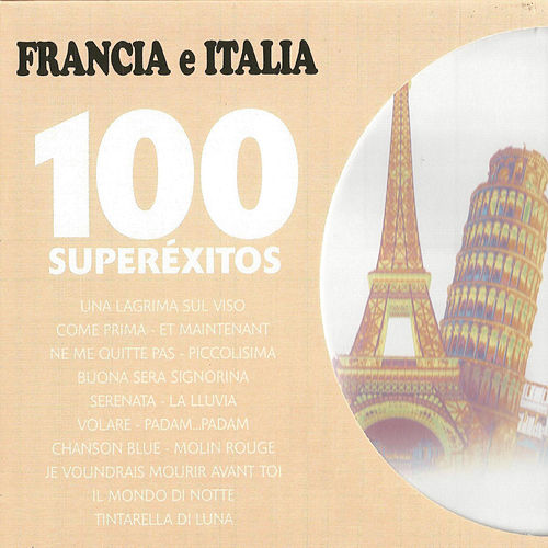 Francia e Italia 100 Superéxitos de Various Artists