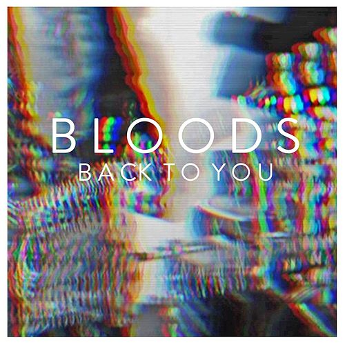 Back to You by Bloods