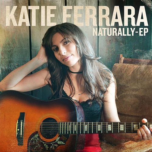 Naturally - EP by Katie Ferrara
