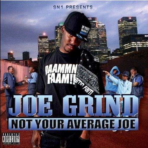 Not Your Average Joe by C4 Joe Grind