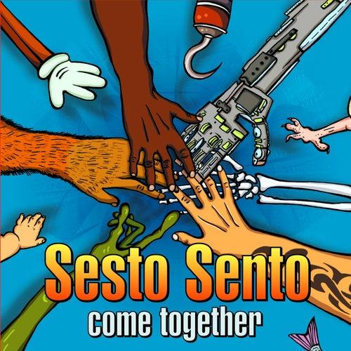 Sesto Sento - Come Together von Sesto Sento