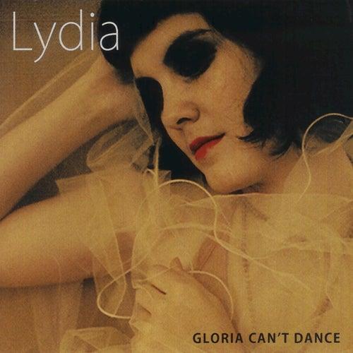 Gloria Can't Dance de Lydia