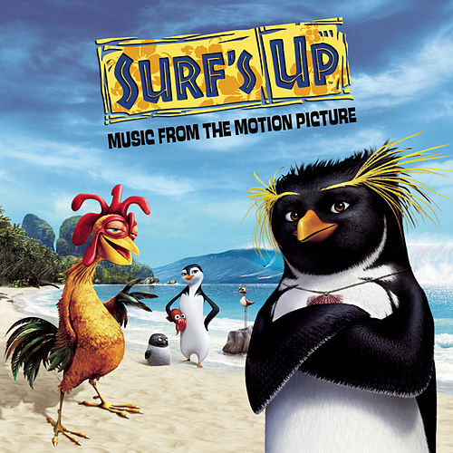 Surf's Up Music From The Motion Picture van Surf's Up (Motion Picture Soundtrack)