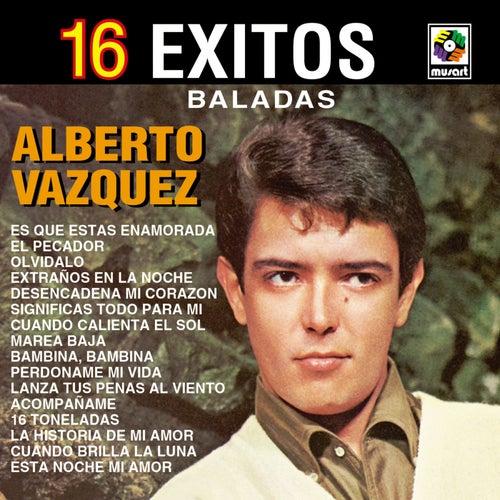 16 Éxitos: Baladas de Alberto Vazquez