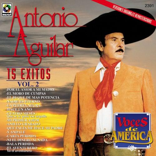 Voces de América: 15 Éxitos, Vol. 2 de Antonio Aguilar