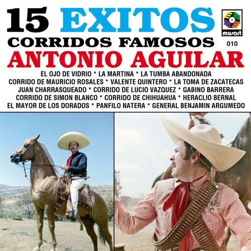 15 Éxitos: Corridos Famosos de Antonio Aguilar