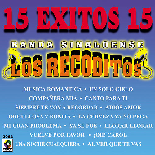 15 Éxitos de Banda Los Recoditos